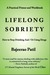 Lifelong Sobriety: How to Stop Drinking And/Or Using Drugs