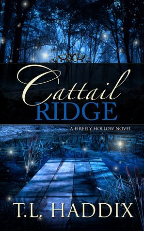 Cattail Ridge by T.L. Haddix
