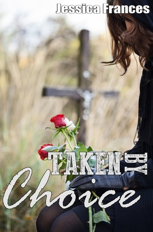 Taken By Choice (Taken Trilogy #3)