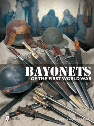 Bayonets of the First World War by Claude Bera