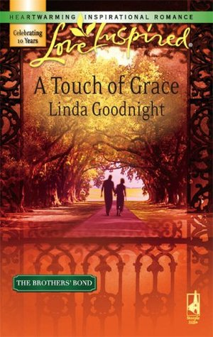 A Touch of Grace (The Brothers' Bond, Book 2) (Love Inspired #390)