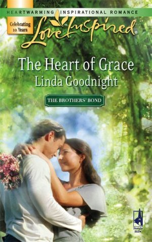 The Heart of Grace (The Brothers' Bond, Book 3) (Love Inspired #401)