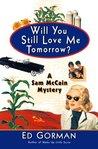 Will You Still Love Me Tomorrow? (Sam McCain, #3)