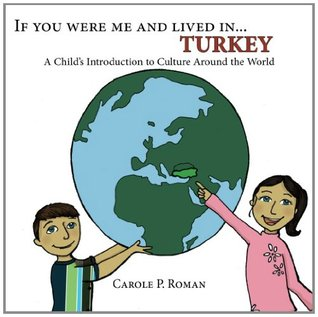 If You Were Me and Lived in... Turkey by Carole P. Roman