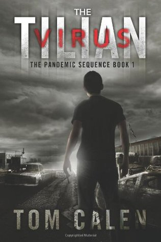 The Tilian Virus (The Pandemic Sequence) (Volume 1)