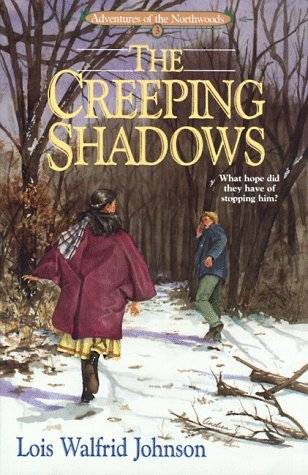 The Creeping Shadows (Adventures of the Northwoods #3)