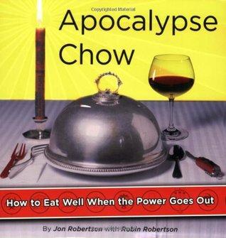 Apocalypse Chow by Jon Robertson