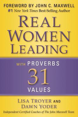 Real Women: Leading with Proverbs 31 Values