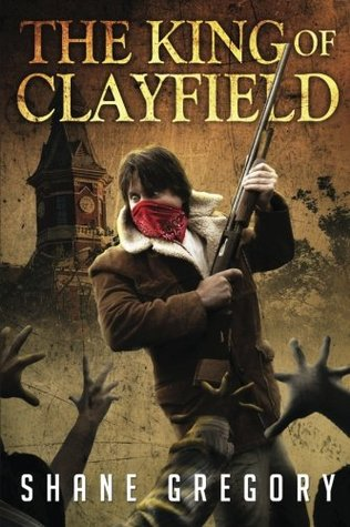 The King of Clayfield (Volume 1)