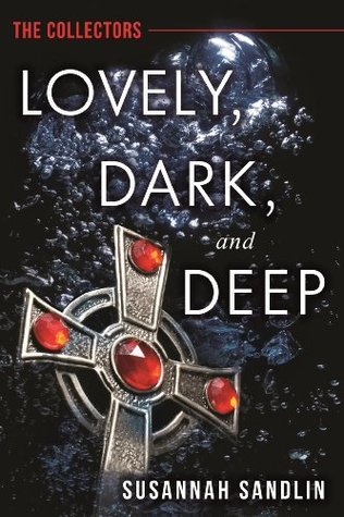 Lovely, Dark, and Deep (The Collectors) (Kindle Serial)