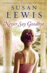 Never Say Goodbye: A Novel