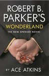 Robert B. Parker's Wonderland: The New Spenser Novel