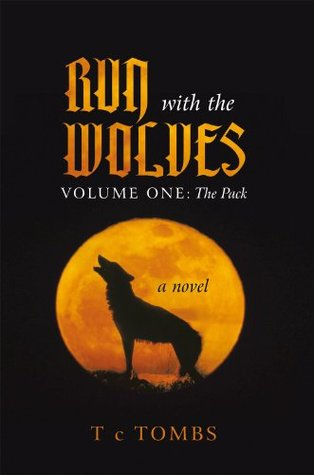 Run with the Wolves: Volume One: The Pack