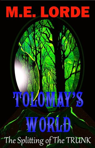 Tolomay's World The Splitting of The Trunk (Tolomay's World, #3)