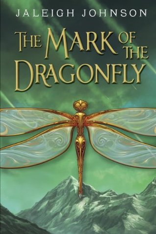 The Mark of a Dragonfly by Jaleigh Johnson