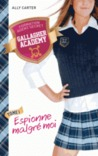 Espionne malgré moi (Gallagher Academy, #1)