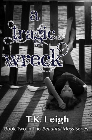 A Tragic Wreck (Beautiful Mess, #2)