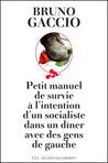Petit manuel de survie � l'intention d'un socialiste dans un d�ner avec des gens de gauche