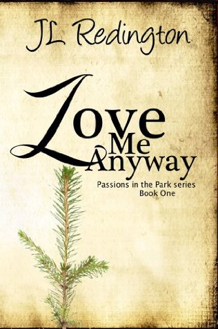 Love Me Anyway (Passions in the Park)