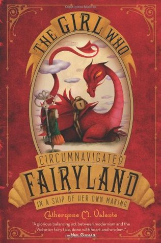 The Girl Who Circumnavigated Fairyland by Catherynne M. Valente