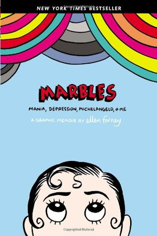 Marbles: Mania, Depression, Michelangelo, and Me by Ellen Forney