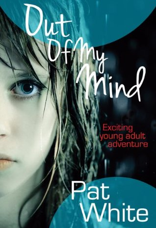 Out of My Mind by Pat White