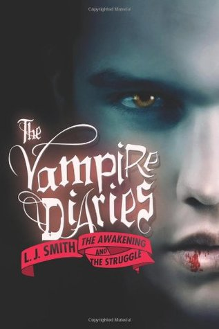 The Awakening and The Struggle (The Vampire Diaries, #1-2)