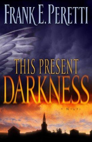 This Present Darkness (Darkness, #1)