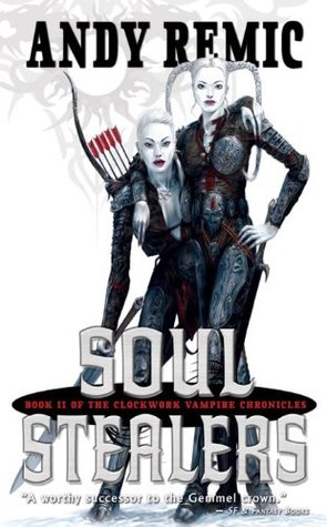 Soul Stealers (Clockwork Vampire Chronicles #2)  - Andy Remic