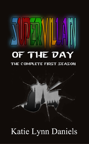Supervillain of the Day by Katie Lynn Daniels