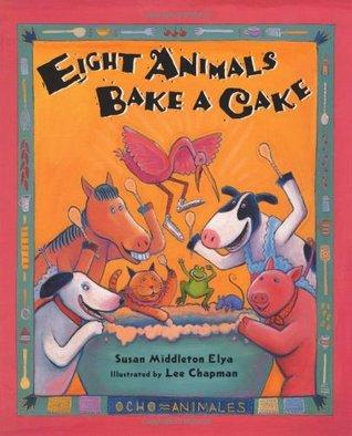 Eight Animals Bake A Cake (Ocho Animals)