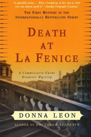 Death at La Fenice (Commissario Brunetti, #1)  - Donna Leon