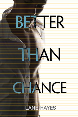 Release Day Review : Better Than Chance by Lane Hayes