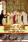 The Finishing of Lady Amelia, Prequel to Betrayals of the Heart (Sisters of the Heart Series)
