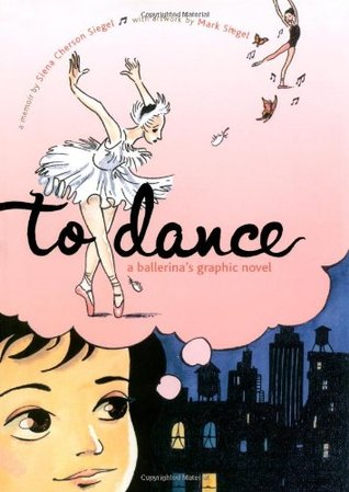 To Dance: A Ballerina's Graphic Novel