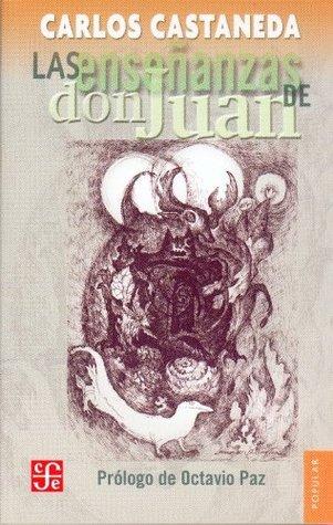 Las enseñanzas de don Juan: una forma yaqui de conocimiento (Popular)