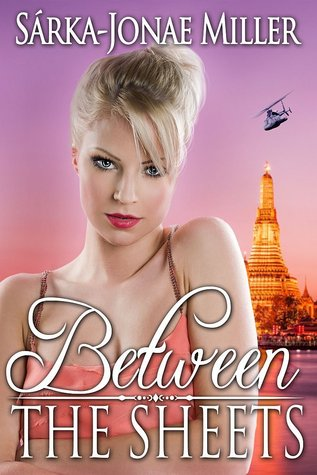 Between the Sheets by Sarka-Jonae Miller