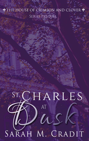 St. Charles at Dusk (House of Crimson and Clover prequel)