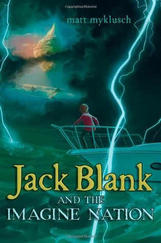 Jack Blank and the Imagine Nation (Jack Blank Adventure, #1)