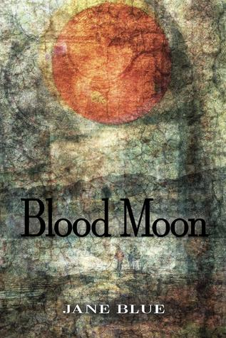 Blood Moon by Jane Blue
