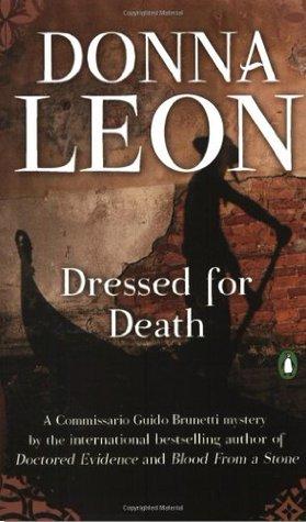 Dressed for Death (Commissario Brunetti, #3)  - Donna Leon