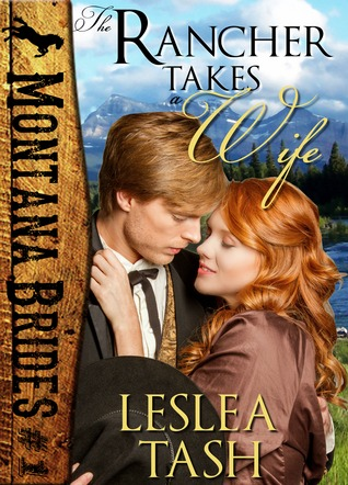 The Rancher Takes a Wife by Leslea Tash