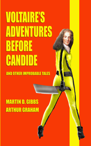 Voltaire's Adventures Before Candide by Martin D. Gibbs