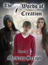 The 7 Words of Creation by Meckron Seraph