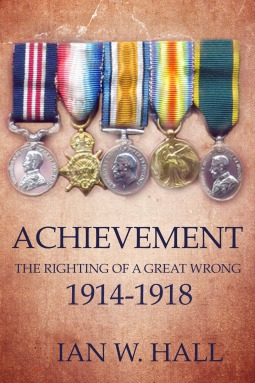 Achievement The Righting of a Great Wrong 1914-1918