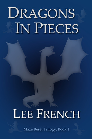 Dragons in Pieces by Lee French