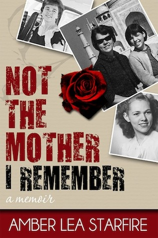 Not the Mother I Remember by Amber Lea Starfire