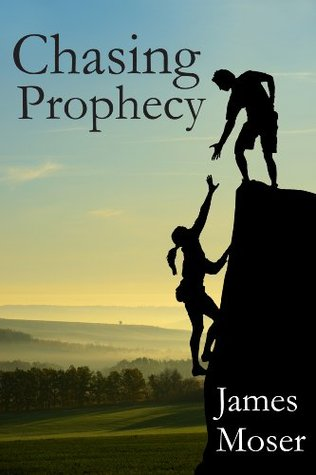 Chasing Prophecy  ** Free Until Thursday on Amazon! **