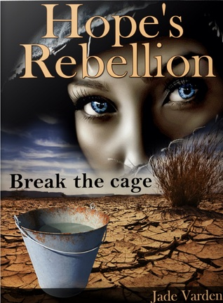 https://www.goodreads.com/book/show/20438512-hope-s-rebellion?ac=1