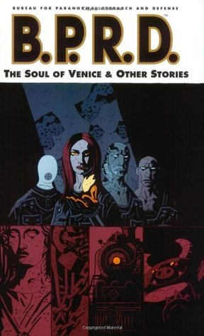 B.P.R.D., Vol. 2: The Soul of Venice & Other Stories (B.P.R.D., #2)